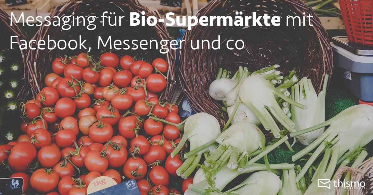 thismo messenger: Messaging für Bio-Supermärkte mit Facebook, Messenger und co