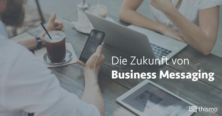 thismo messenger: Die Zukunft von Business Messaging