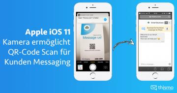 thismo messenger blog: Apple iOS 11 Kamera ermöglicht QR-Code Scan für Kunden Messaging