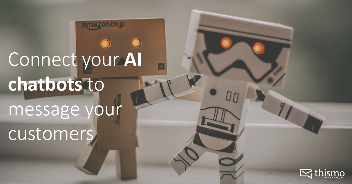 thismo messenger blog: Connect your AI chatbots to message your customers